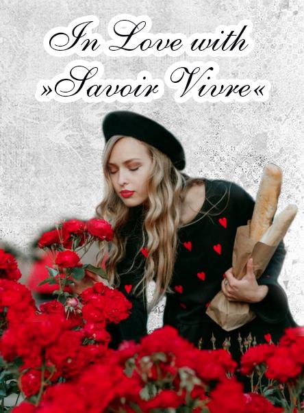 In love with Savoir Vivre
